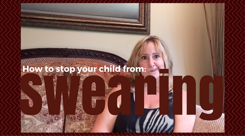 Swearing:  How to stop your child from having a potty mouth.