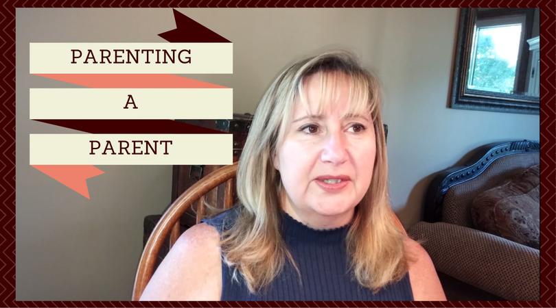 Parenting A Parent: