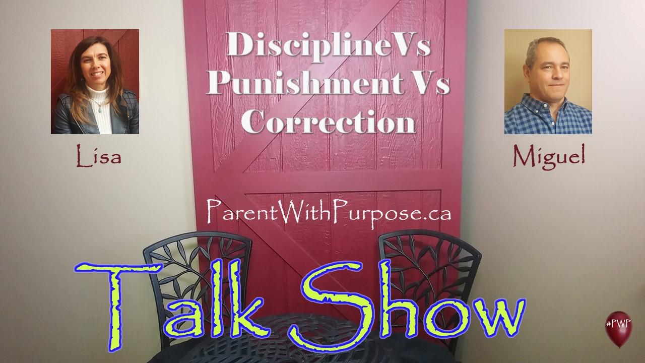Discipline Vr Punishment Vr Correction / Lisa & Miguel