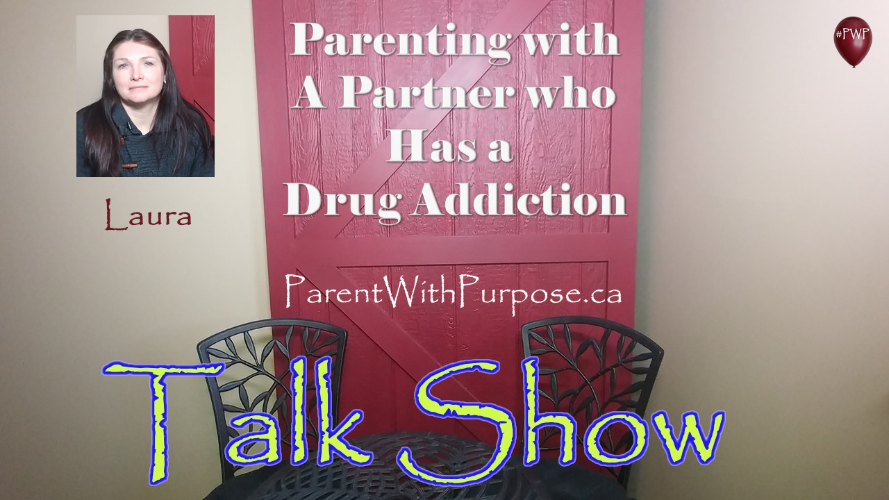 Parenting with a Partner who has a Drug Addiction/ Laura