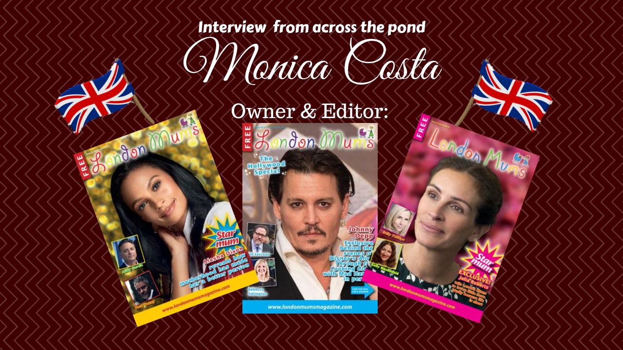 London mums' magazine: Owner and Editor Monica Costa