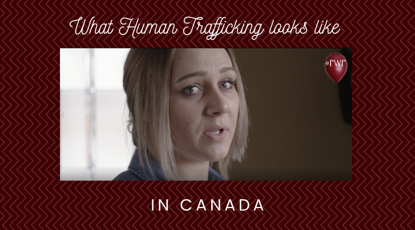 What Human Trafficking looks like in Canada!